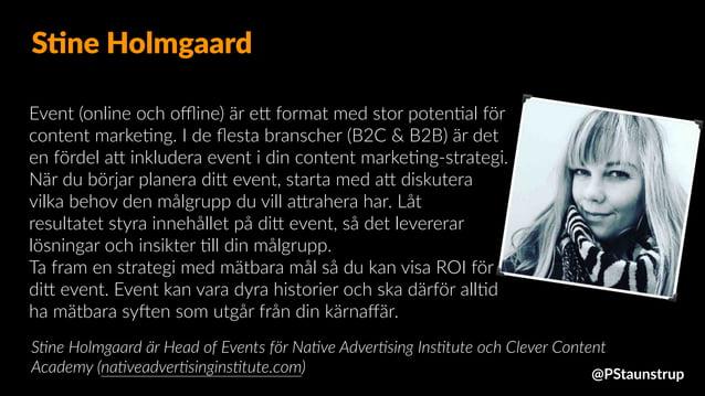 Event (online och offline) är eJ format med stor poten9al för content marke9ng. I de flesta branscher (B2C & B2B) är det en f...