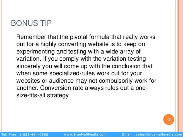 BONUS TIP Remember that the pivotal formula that really works out for a highly converting website is to keep on experiment...