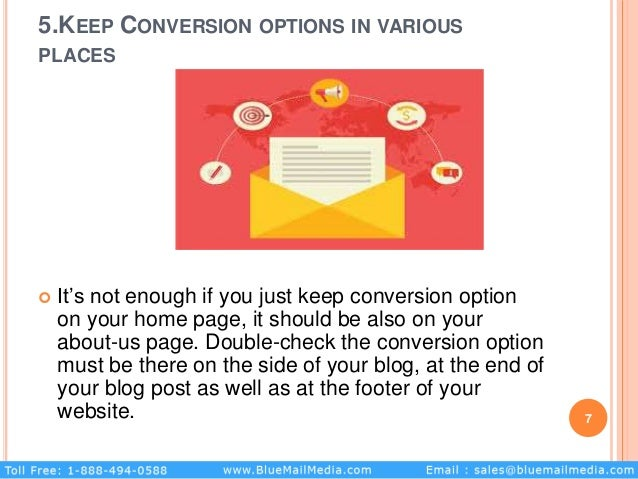 5.KEEP CONVERSION OPTIONS IN VARIOUS PLACES  It's not enough if you just keep conversion option on your home page, it sho...