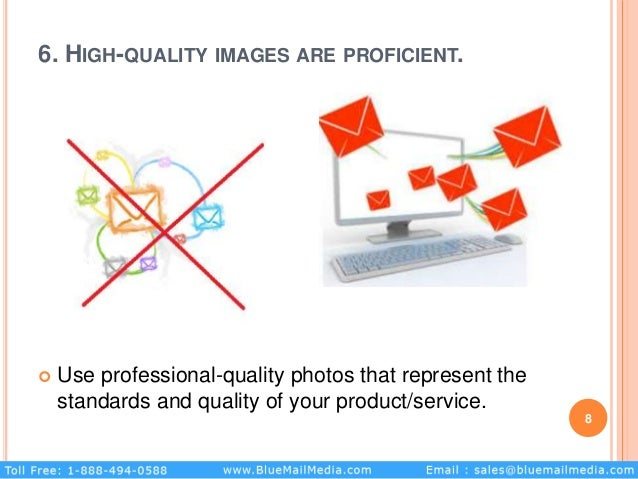6. HIGH-QUALITY IMAGES ARE PROFICIENT.  Use professional-quality photos that represent the standards and quality of your ...