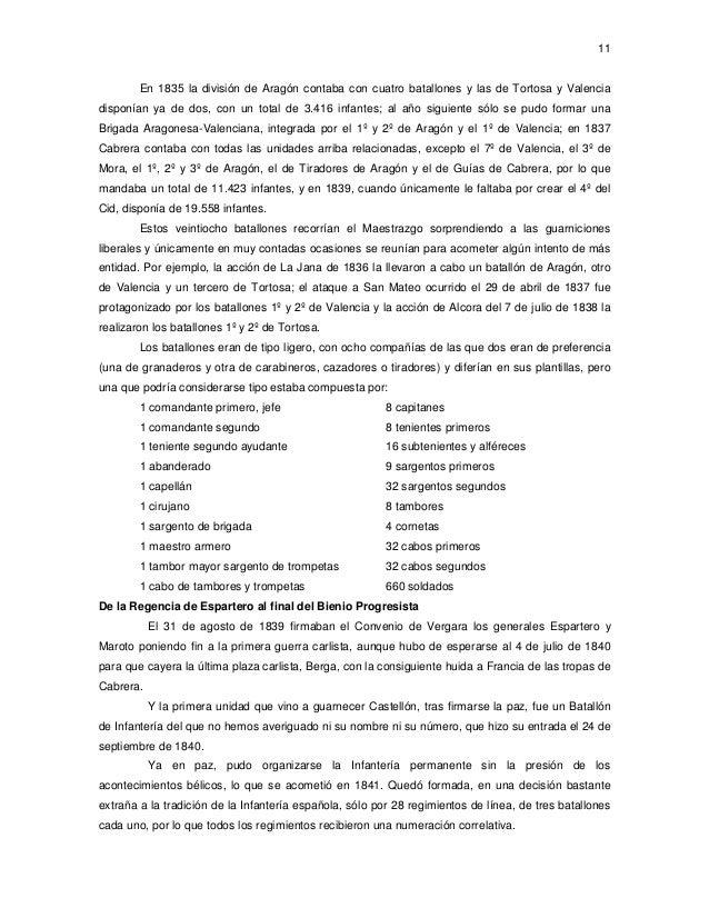 11  En 1835 la división de Aragón contaba con cuatro batallones y las de Tortosa y Valencia disponían ya de dos, con un to...