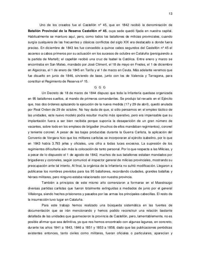 13  Uno de los creados fue el Castellón nº 45, que en 1842 recibió la denominación de Batallón Provincial de la Reserva Ca...