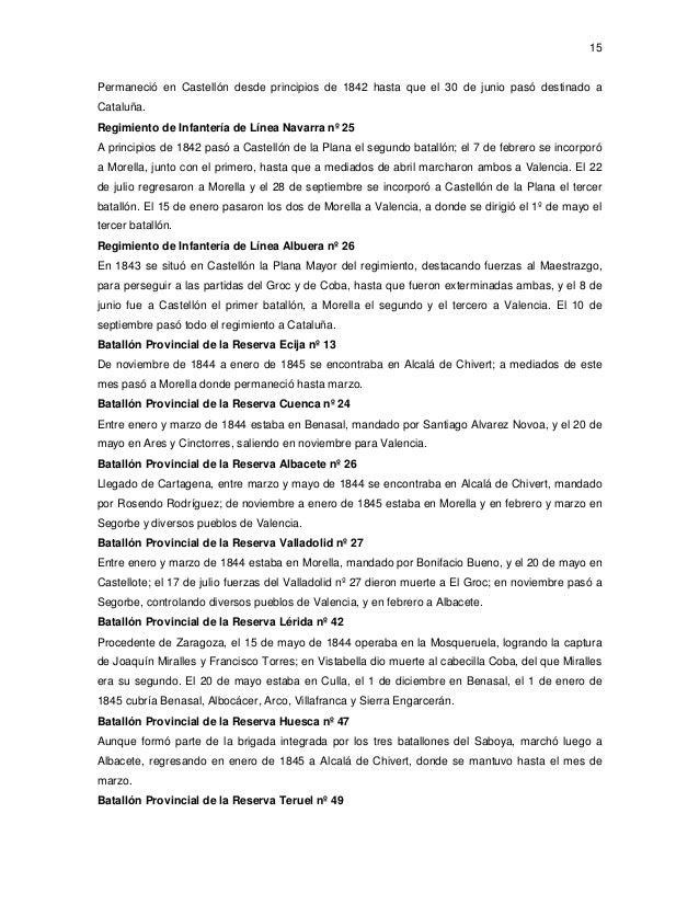 15  Permaneció en Castellón desde principios de 1842 hasta que el 30 de junio pasó destinado a Cataluña. Regimiento de Inf...