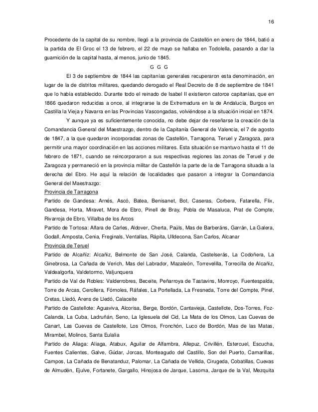 16  Procedente de la capital de su nombre, llegó a la provincia de Castellón en enero de 1844, batió a la partida de El Gr...