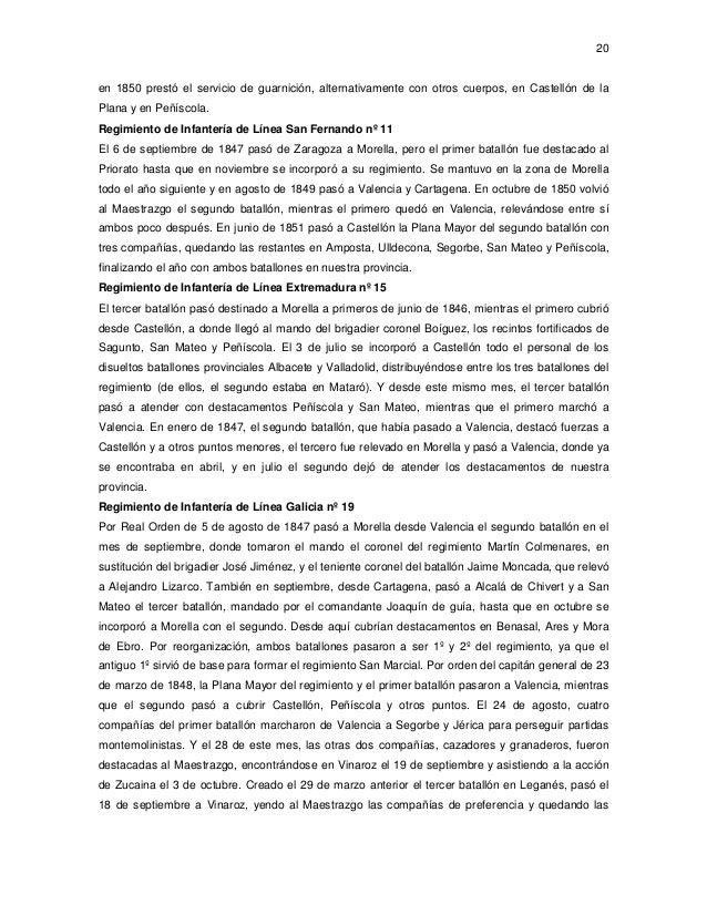 20  en 1850 prestó el servicio de guarnición, alternativamente con otros cuerpos, en Castellón de la Plana y en Peñíscola....