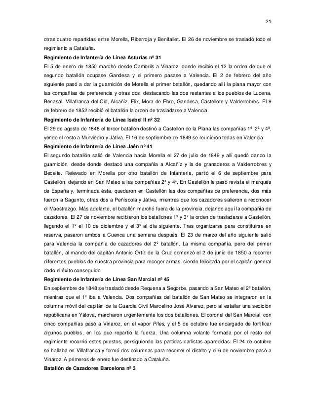 21  otras cuatro repartidas entre Morella, Ribarroja y Benifallet. El 26 de noviembre se trasladó todo el regimiento a Cat...