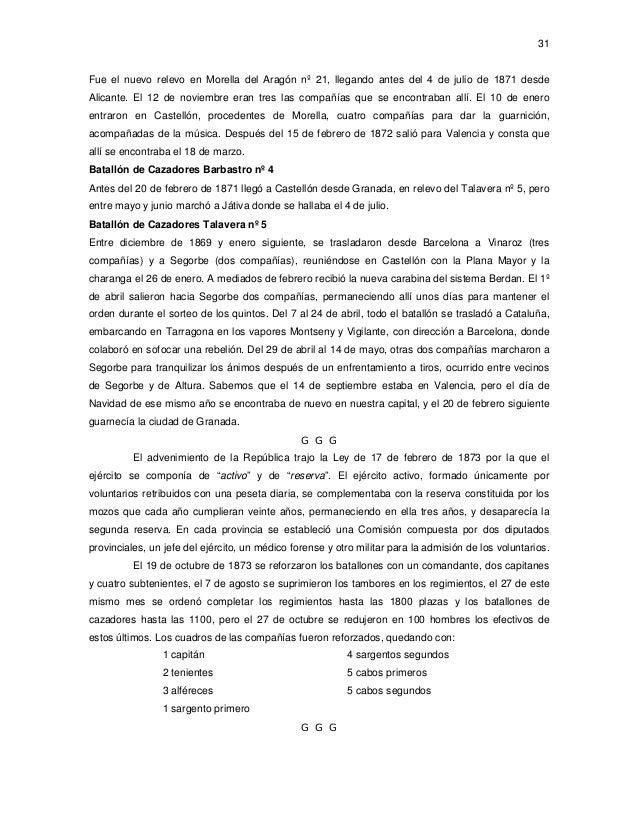 31  Fue el nuevo relevo en Morella del Aragón nº 21, llegando antes del 4 de julio de 1871 desde Alicante. El 12 de noviem...