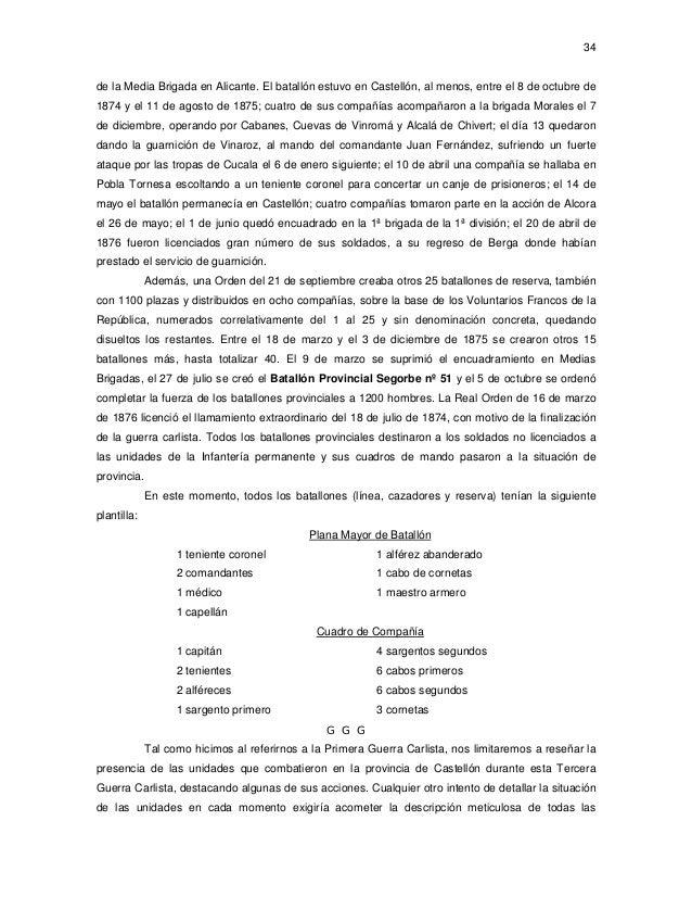 34  de la Media Brigada en Alicante. El batallón estuvo en Castellón, al menos, entre el 8 de octubre de 1874 y el 11 de a...