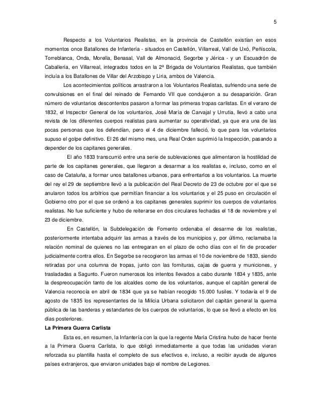 5  Respecto a los Voluntarios Realistas, en la provincia de Castellón existían en esos momentos once Batallones de Infante...