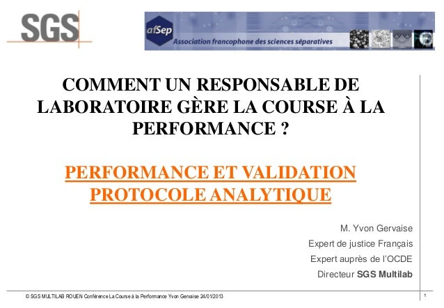 COMMENT UN RESPONSABLE DE LABORATOIRE GÈRE LA COURSE À LA PERFORMANCE ? PERFORMANCE ET VALIDATION PROTOCOLE ANALYTIQUE M. ...