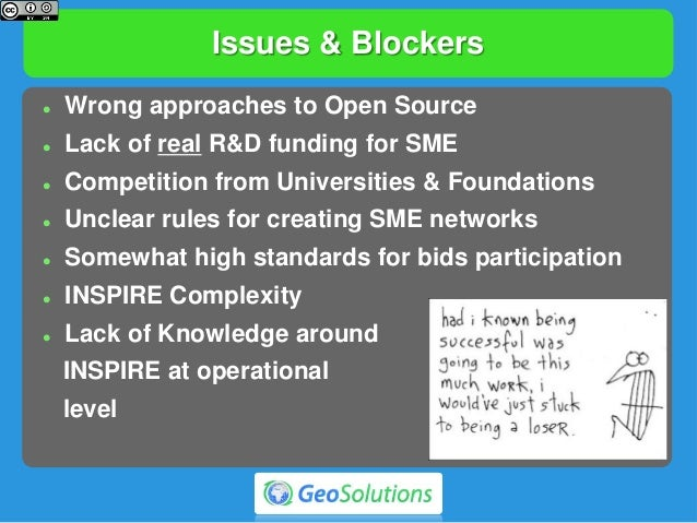 Issues & Blockers  Wrong approaches to Open Source  Lack of real R&D funding for SME  Competition from Universities & F...
