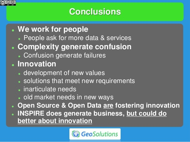 Conclusions  We work for people  People ask for more data & services  Complexity generate confusion  Confusion generat...
