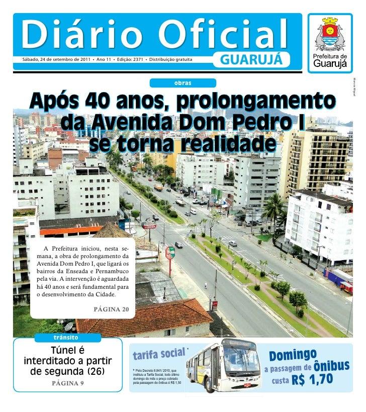 Diário OficialSábado, 24 de setembro de 2011 • Ano 11 • Edição: 2371 • Distribuição gratuita                              ...
