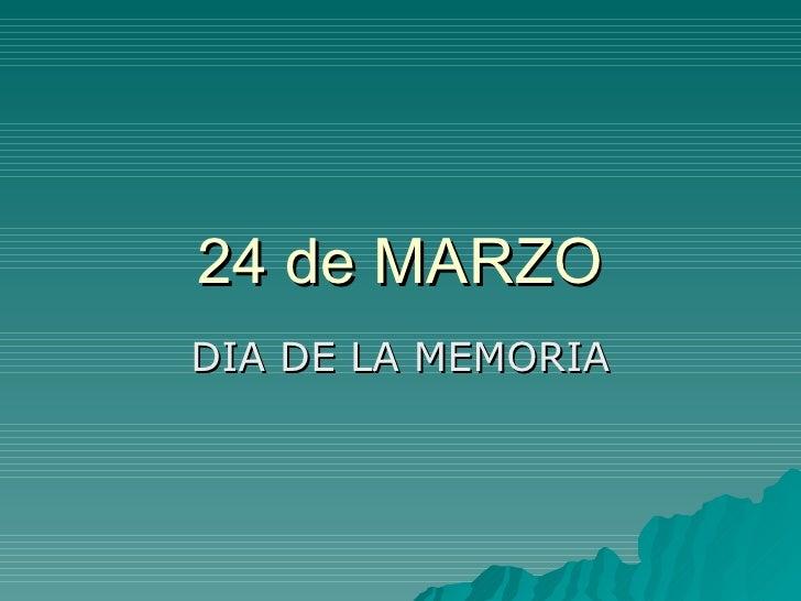 24 de MARZO DIA DE LA MEMORIA