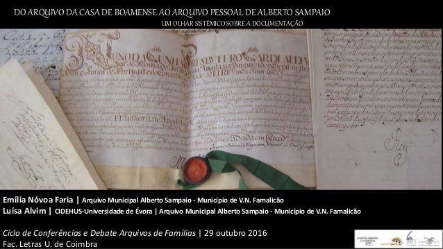 DO ARQUIVO DA CASA DE BOAMENSE AO ARQUIVO PESSOAL DE ALBERTO SAMPAIO UM OLHAR SISTÉMICO SOBRE A DOCUMENTAÇÃO Emília Nóvoa ...