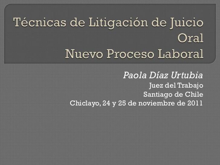Paola Díaz Urtubia                        Juez del Trabajo                      Santiago de ChileChiclayo, 24 y 25 de novi...
