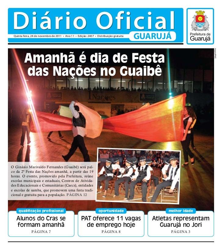 Diário Oficial Quinta-feira, 24 de novembro de 2011 • Ano 11 • Edição: 2407 • Distribuição gratuita                       ...