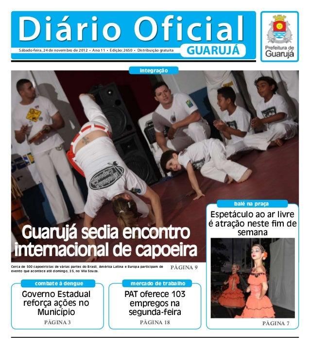 Diário Oficial    Sábado-feira, 24 de novembro de 2012 • Ano 11 • Edição: 2650 • Distribuição gratuita                    ...
