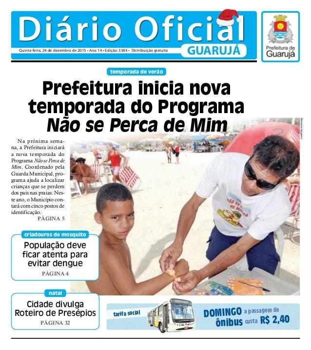 Cidade divulga Roteiro de Presépios PÁGINA 32 natal População deve ficar atenta para evitar dengue PÁGINA 4 criadouros de ...