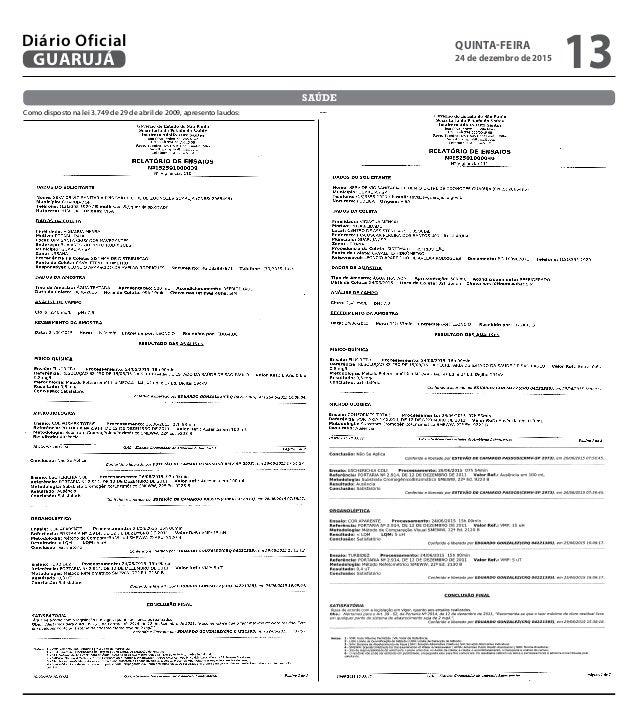Como disposto na lei 3.749 de 29 de abril de 2009, apresento laudos: SAÚDE QUINTA-FEIRA 24 de dezembro de 2015 13GUARUJÁ D...