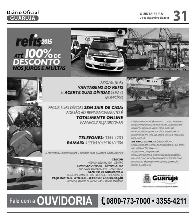 Fale com a OUVIDORIA 0800-773-7000 • 3355-4211 QUINTA-FEIRA 24 de dezembro de 2015 31GUARUJÁ Diário Oficial