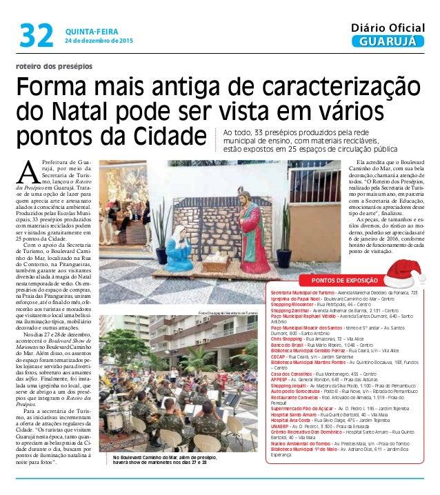No Boulevard Caminho do Mar, além de presépio, haverá show de marionetes nos dias 27 e 28 roteiro dos presépios Forma mais...