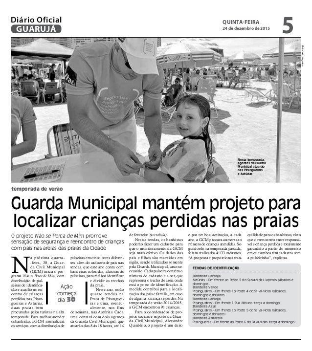 temporada de verão Guarda Municipal mantém projeto para localizar crianças perdidas nas praias O projeto Não se Perca de M...