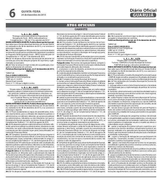 """L E I N.º 4.276. """"Prorroga o prazo para adesão ao Programa de Recuperação Fiscal – REFIS, instituído pela Lei Complementar..."""