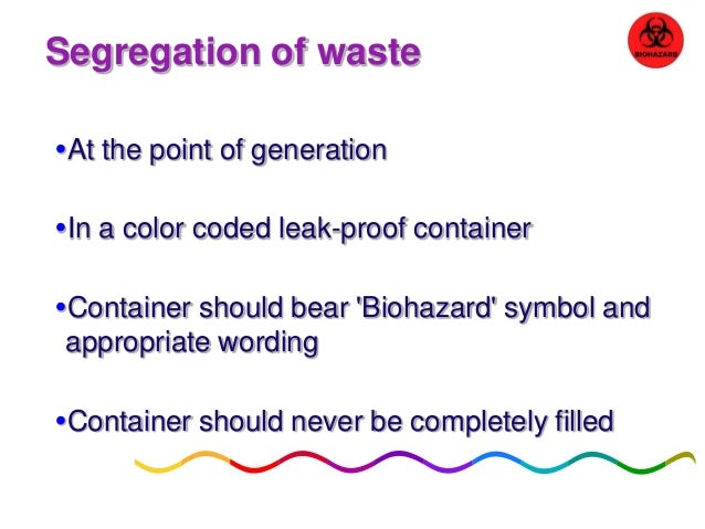 Microbiological waste Autoclaving Final disposal as a general waste- Black Bag Wastes requiring pretreatment before dispo...