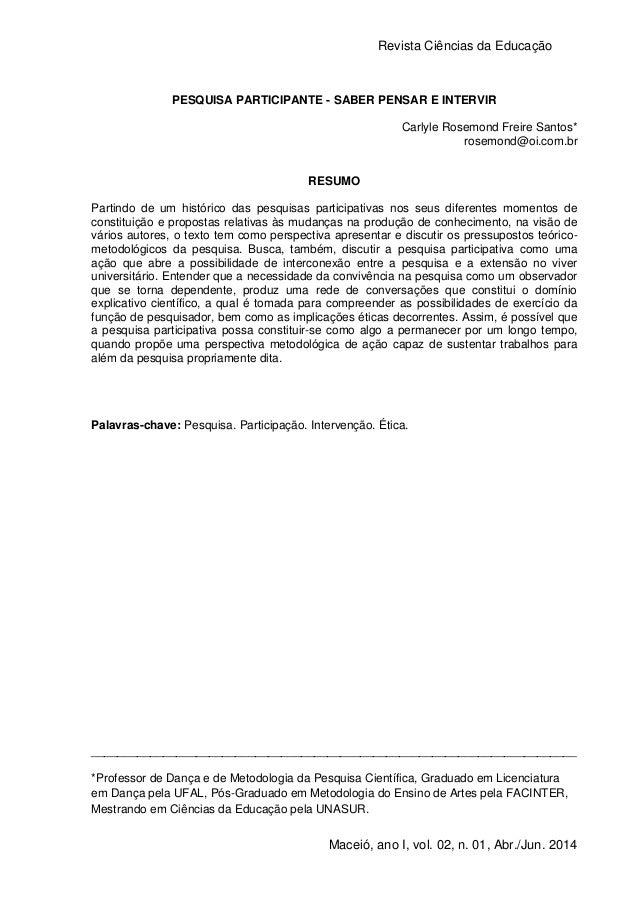 Revista Ciências da Educação 1 Maceió, ano I, vol. 02, n. 01, Abr./Jun. 2014 PESQUISA PARTICIPANTE - SABER PENSAR E INTERV...
