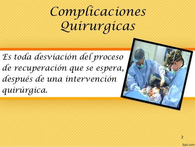 Complicaciones Quirúrgicas - 30 agosto 2013 Slide 2