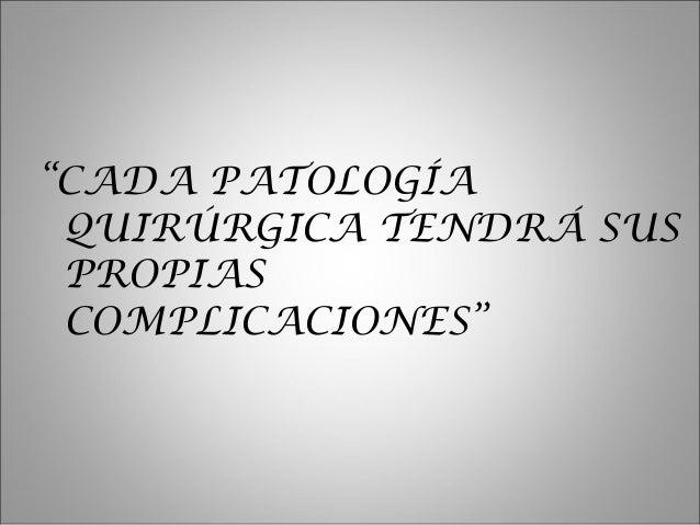 Complicaciones Quirúrgicas - 30 agosto 2013 Slide 3