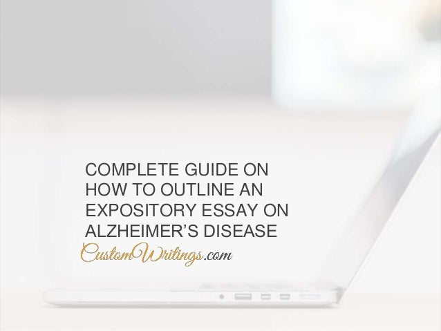 complete guide on how to outline an expository essay on alzheimer s d  complete guide on how to outline an expository essay on alzheimer s disease