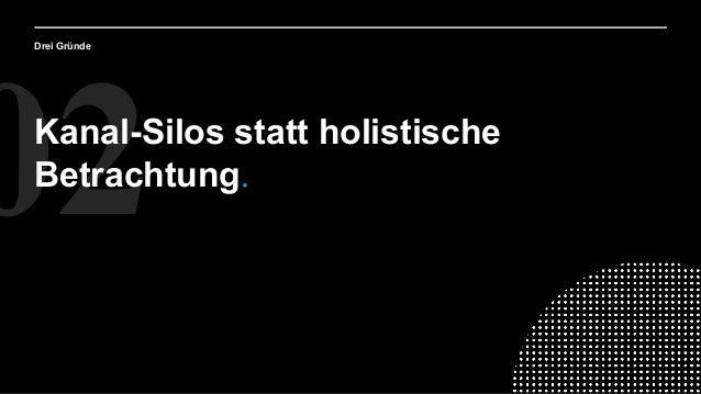 Drei Gründe 02Kanal-Silos statt holistische Betrachtung.