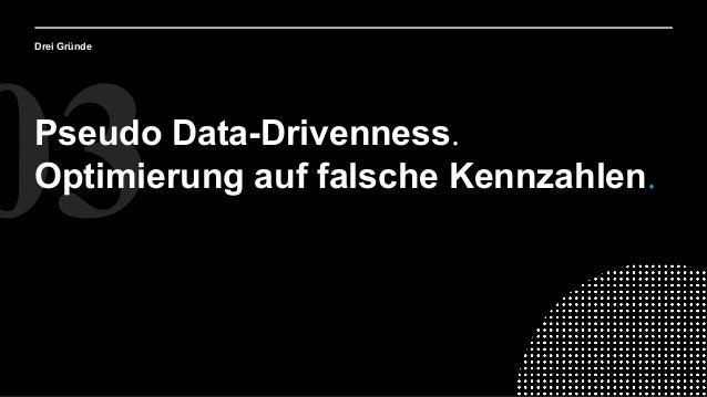 03 Drei Gründe Pseudo Data-Drivenness. Optimierung auf falsche Kennzahlen.