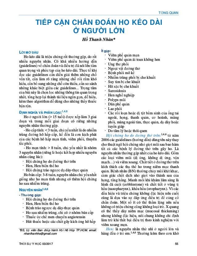 TỔNG QUAN THỜI SỰ Y HỌC 03/2017 55 TIẾP CẬN CHẨN ĐOÁN HO KÉO DÀI Ở NGƯỜI LỚN Hồ Thanh Nhàn* LỜI MỞ ĐẦU Ho kéo dài là triệu...