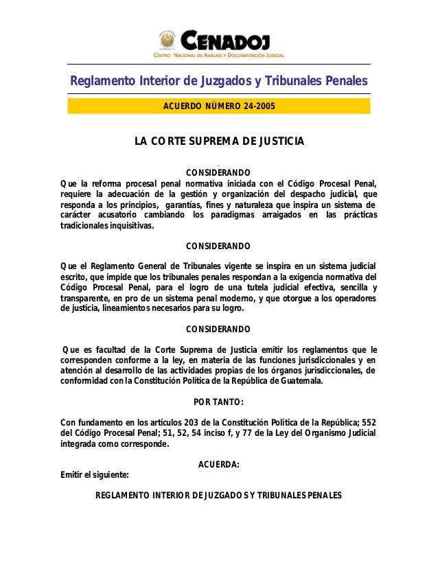 Reglamento Interior de Juzgados y Tribunales Penales LA CORTE SUPREMA DE JUSTICIA . CONSIDERANDO Que la reforma procesal p...
