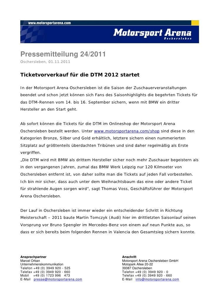 Pressemitteilung 24/2011Oschersleben, 01.11.2011Ticketvorverkauf für die DTM 2012 startetIn der Motorsport Arena Oschersle...