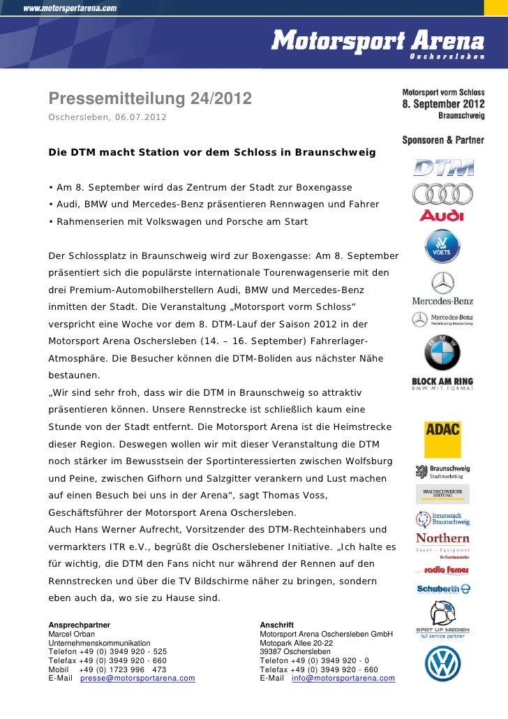 Pressemitteilung 24/2012Oschersleben, 06.07.2012Die DTM macht Station vor dem Schloss in Braunschweig• Am 8. September wir...