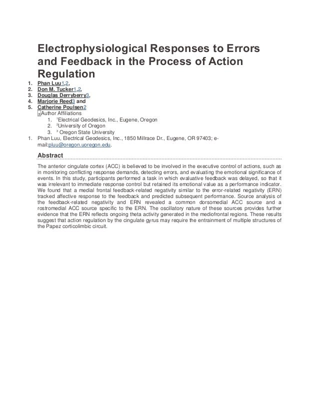 Electrophysiological Responses to Errors and Feedback in the Process of Action Regulation 1. 2. 3. 4. 5.  Phan Luu1,2, Don...