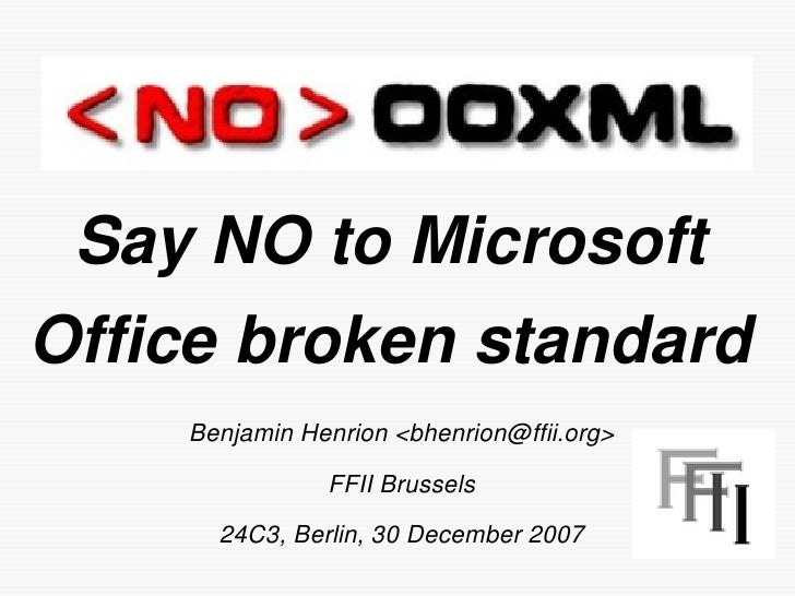 SayNOtoMicrosoft Officebrokenstandard     BenjaminHenrion<bhenrion@ffii.org>                 FFIIBrussels        2...