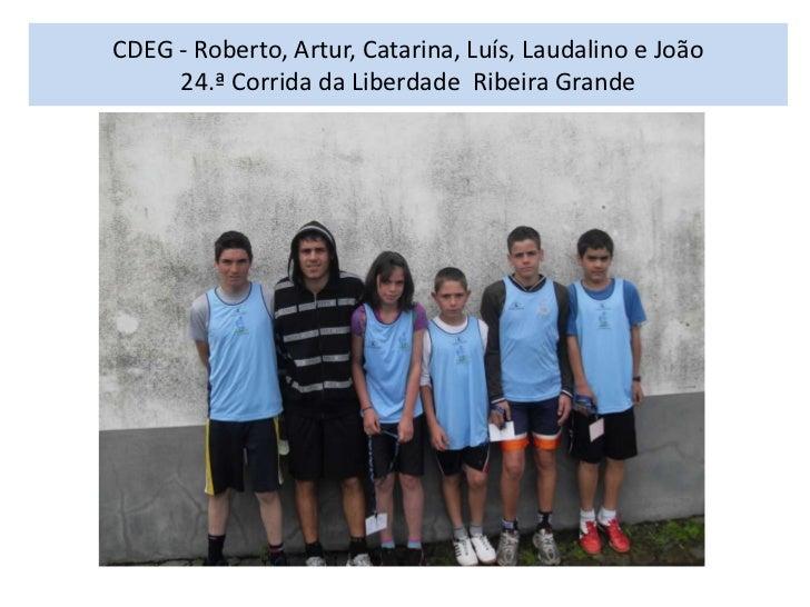 CDEG - Roberto, Artur, Catarina, Luís, Laudalino e João24.ª Corrida da Liberdade  Ribeira Grande<br />