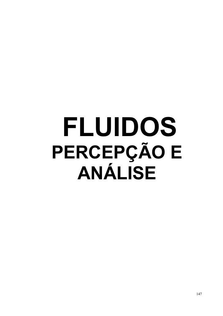 FLUIDOSPERCEPÇÃO E  ANÁLISE              147