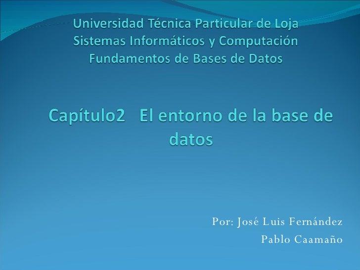 Por: José Luis Fernández Pablo Caamaño