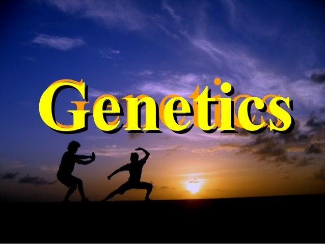 GeneticsGeneticsGenetics