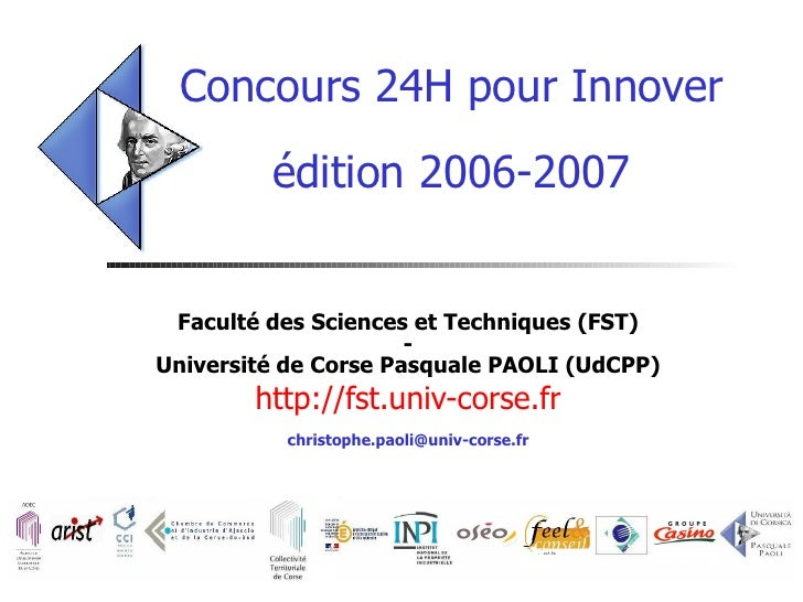 Concours 24H pour Innover édition 2006-2007 Faculté des Sciences et Techniques (FST) - Université de Corse Pasquale PAOLI ...