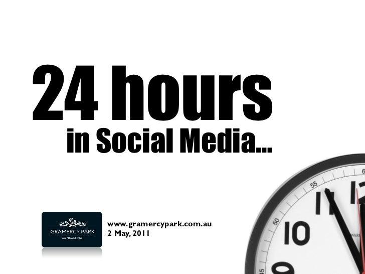 24Social Media… in    hours    www.gramercypark.com.au    2 May, 2011