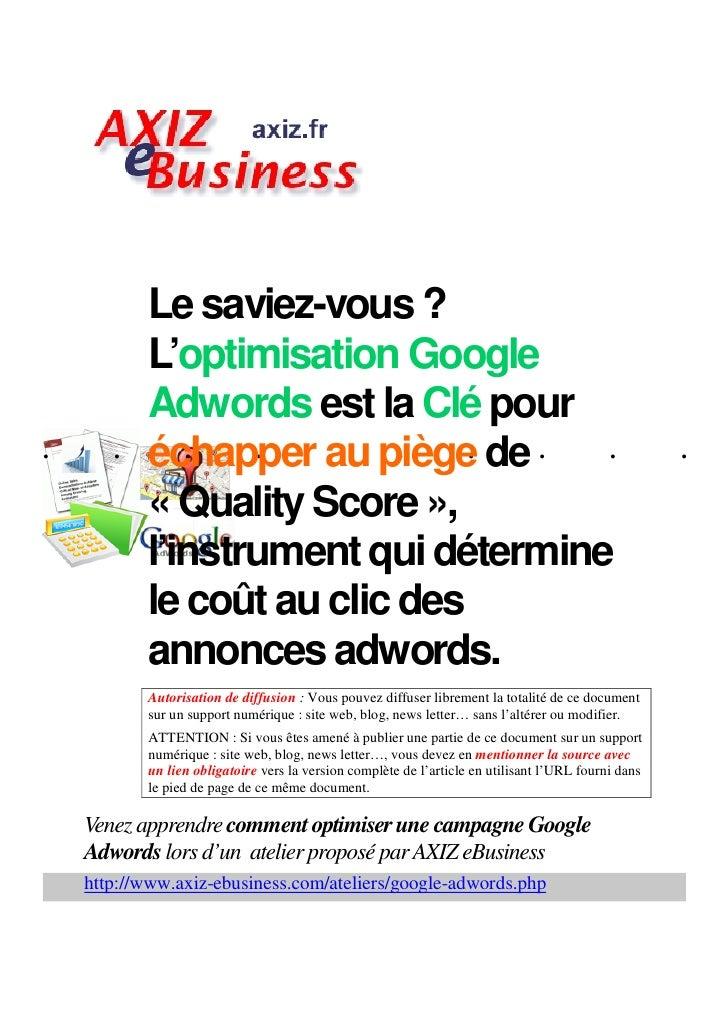 Le saviez-vous ?         L'optimisation Google         Adwords est la Clé pour.      . échapper au piège de .            ....