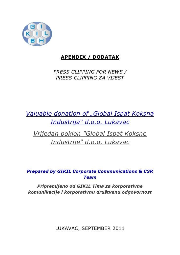 "APENDIX / DODATAK          PRESS CLIPPING FOR NEWS /           PRESS CLIPPING ZA VIJESTValuable donation of ""Global Ispat ..."