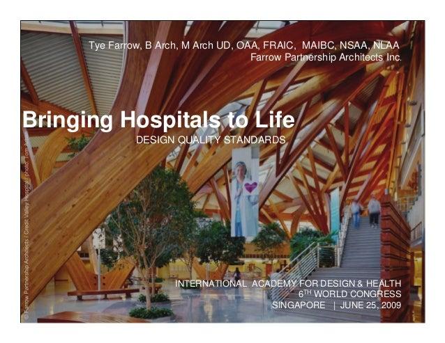 ©FarrowPartnershipArchitects/CreditValleyHospital/photo:TomArban Bringing Hospitals to Life DESIGN QUALITY STANDARDS Farro...